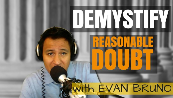 Reasonable Doubt Demystified With Evan Bruno