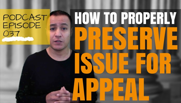 How To Properly Preserve an Issue for Criminal Appeal