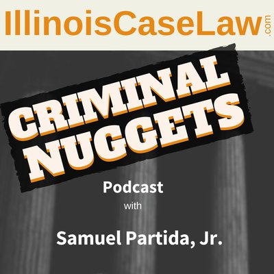 Criminal Nuggets Podcast with Samuel Partida, Jr. | a criminal law podcast