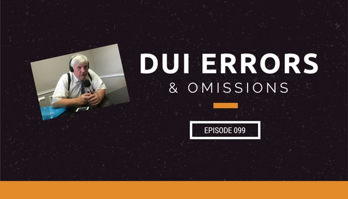 DUI Errors And Omissions | Fight Back With Expert Witness William Pelarenos