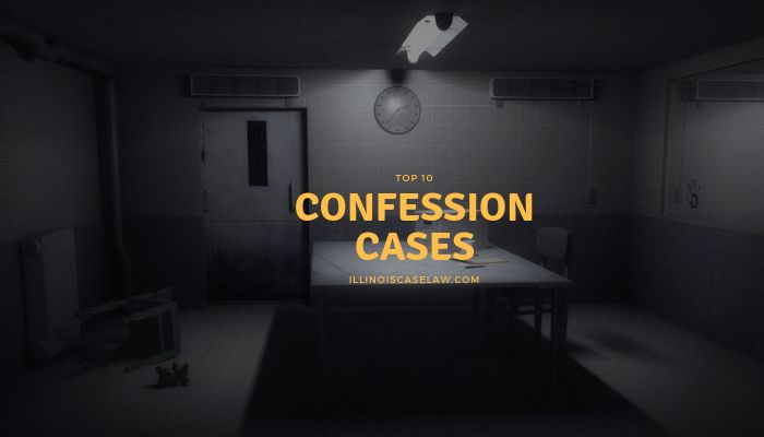 Illinois top 10 confession cases